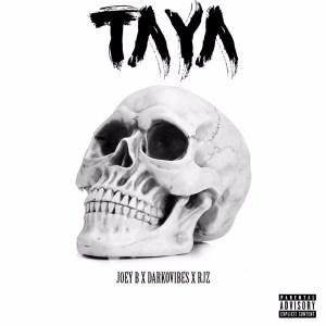 Taya by Joey B feat. Darkovibes & RJZ