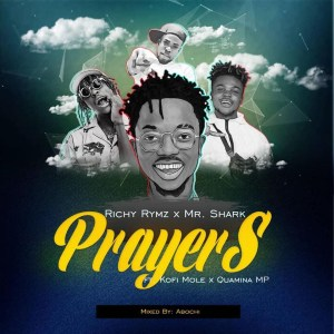Prayer by Richy Rymz & Mr Shark feat. Kofi Mole & Quamina MP