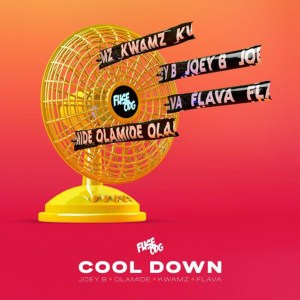Cool Down by Fuse ODG feat. Olamide, Joey B, Kwamz & Flava