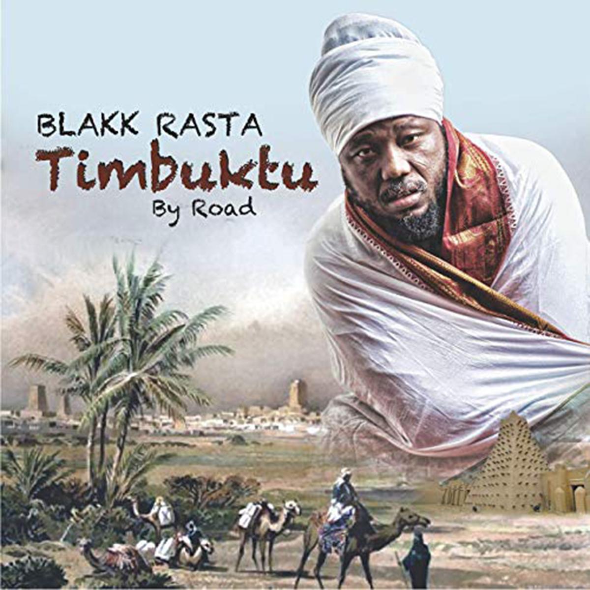 Timbuktu by Road by Blakk Rasta