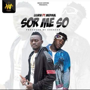 Sor Me So by Lil Win feat. Medikal