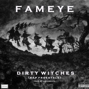 Dirty Witches by Fameye