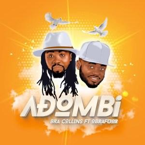 Adombi by Bra Collins feat. Obrafour