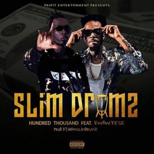 Hundred Thousand by Slim Drumz feat. Kwaw Kese