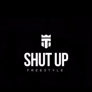Shut Up Freestyle by TeePhlow