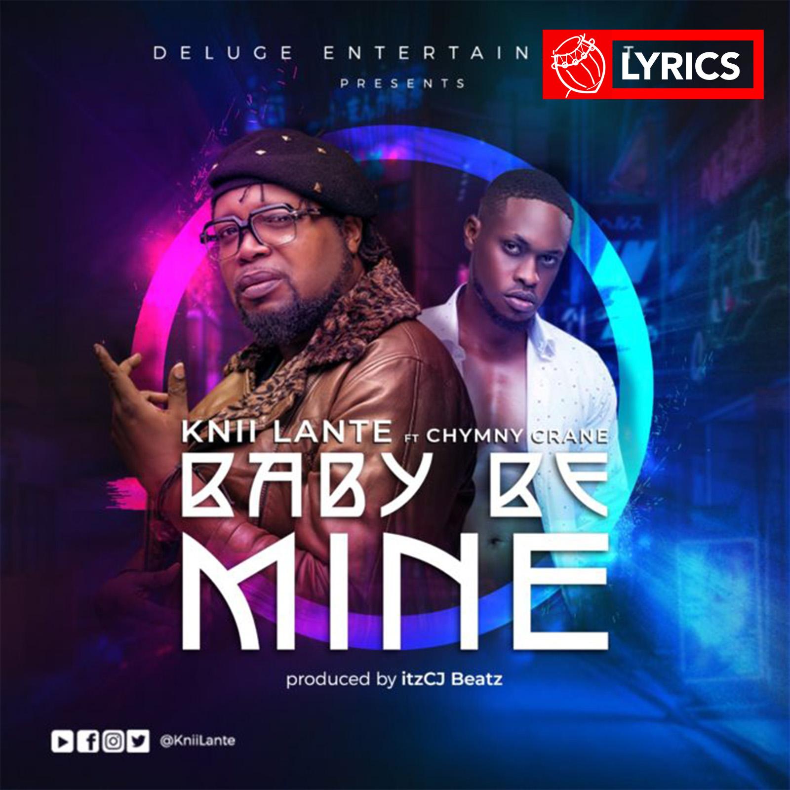 Lyrics: Baby Be Mine by Knii Lante feat. Chymny Crane