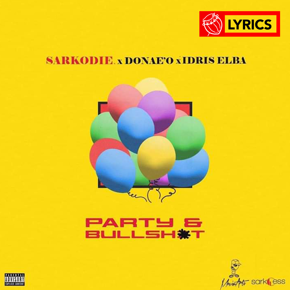 Lyrics: Party & Bullsh#t by Sarkodie feat. Donae'O & Idris Elba