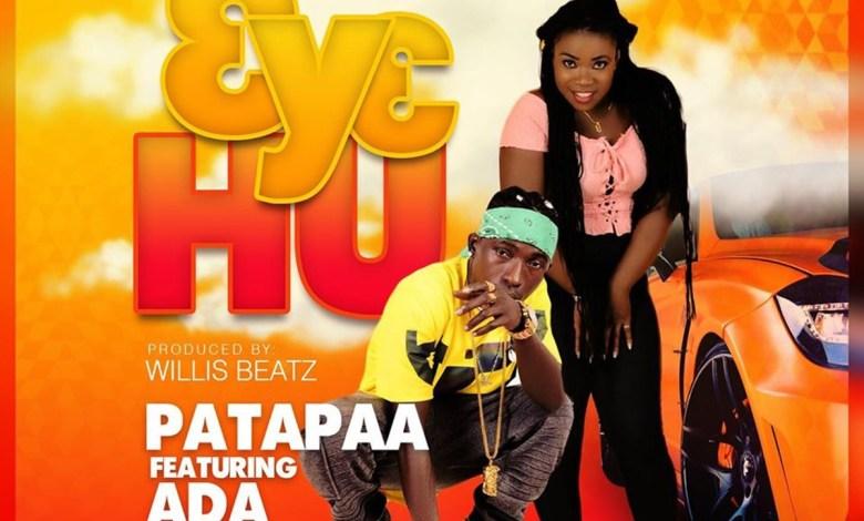 Photo of Audio: Ɛyɛ Hu by Patapaa feat. Ada