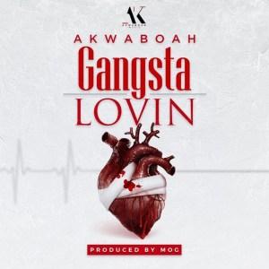 Gangsta Lovin by Akwaboah