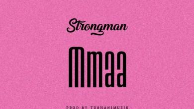 Photo of Audio: Mmaa by Strongman