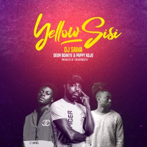 Yellow Sisi by DJ Sawa feat. Deon Boakye & Pappy Kojo