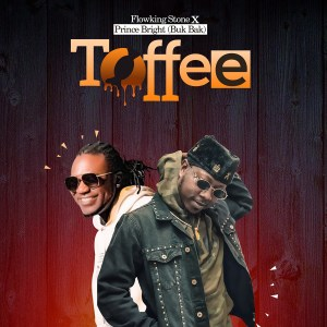 Toffee by Flowking Stone feat. Prince Bright (Buk Bak)