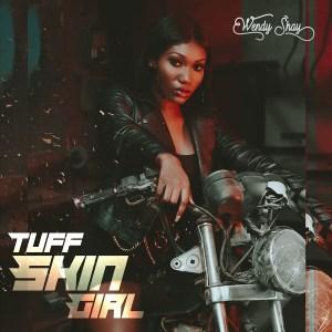 Tuff Skin Gyal by Wendy Shay
