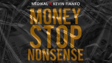 Photo of Audio: Money Stop Nonsense by Medikal & Kevin Fianko