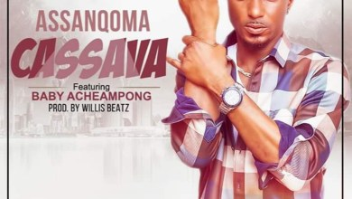 Photo of Audio: Cassava by Assanqoma feat. Baby Acheampong