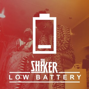 Low Battery by Shaker