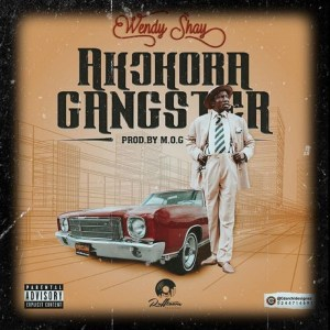 Akokora Gangster by Wendy Shay