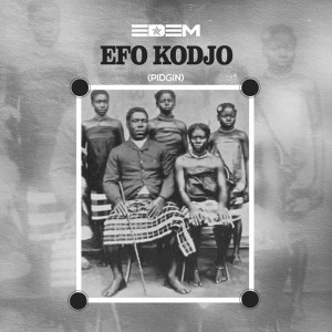 Efo Kodjo (Pidgin) by Edem