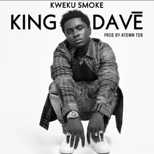 King Dave by Kweku Smoke
