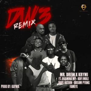 Dw3 Remix by Mr Drew & Krymi feat. Quamina MP, Kofi Mole, DopeNation, Bosom P-Yung & Fameye