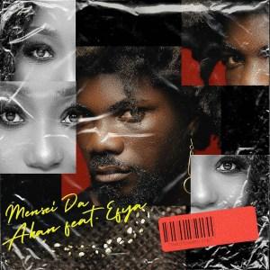 Mensei Da by Akan feat. Efya