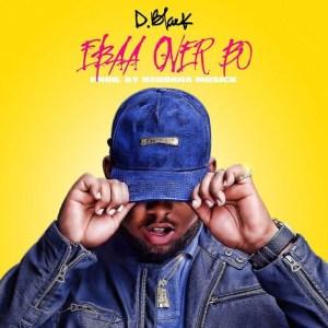 Ebaa Over Bo by D-Black