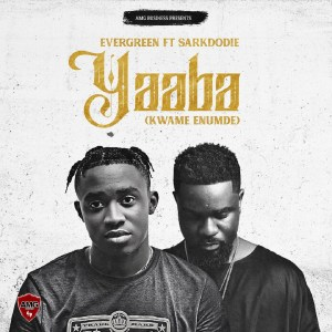 Yaaba (Kwame Enumde) by Evergreen feat. Sarkodie