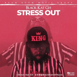 Stress Out by Black Kat Gh