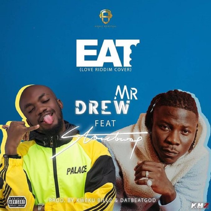 AUDIO: EAT (LOVE RIDDIM) BY MR DREW FEAT. STONEBWOY