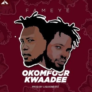 Okomfour Kwadee by Fameye