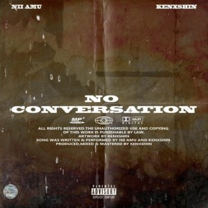 No Conversations by Nii Amu feat. Kenxshin