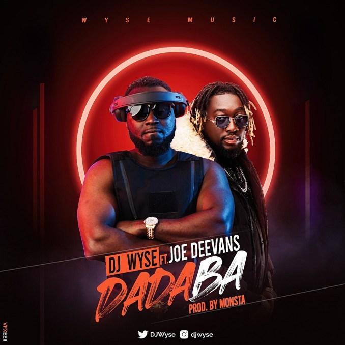 AUDIO: DADABA BY DJ WYSE FEAT. JOE DEEVANS