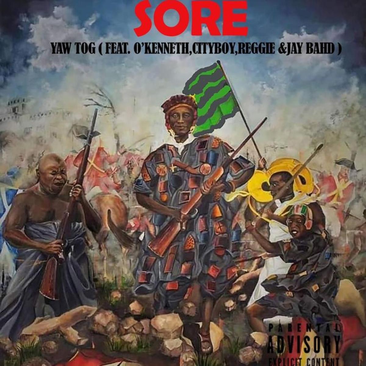 Sore by Yaw Tog feat. O'Kenneth, City Boy, Reggie & Jay Bahd