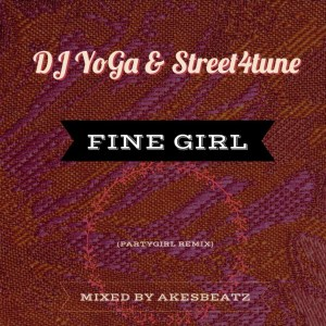 Fine Girl by DJ YoGa & Street4tune