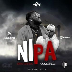 Nipa by King Gahda feat. Ogunskele