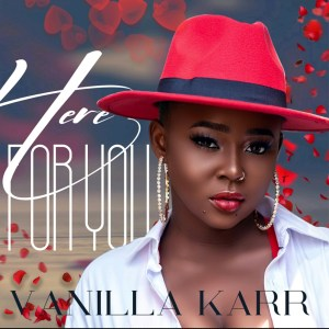 Here For You by Vanilla Karr