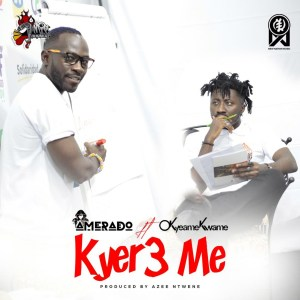 Kyer3 Me by Amerado feat. Okyeame Kwame