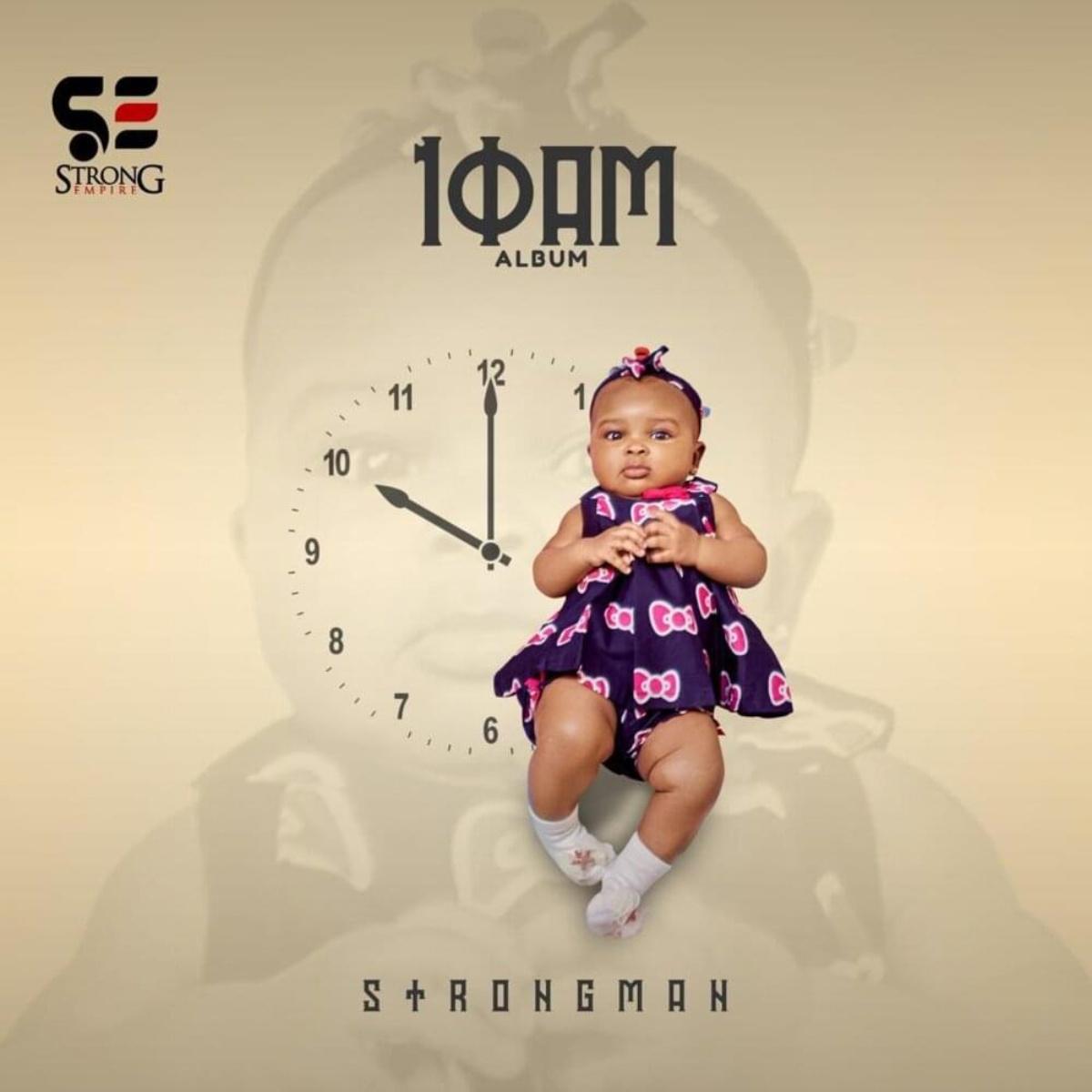 ALBUM: 10 AM BY STRONGMAN