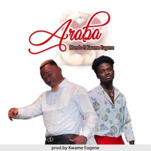 Araba by Mondo feat. Kuami Eugene