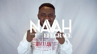 Who I Am by Navah feat. Efe Grace
