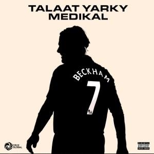 Beckham by Talaat Yarky feat. Medikal