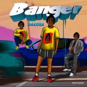 Banger by Dakora