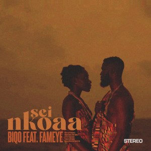 Sei Nkoaa by BiQo feat. Fameye
