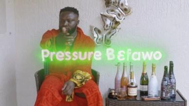 Pressure Befawo by Oboy Murphy feat. Medikal
