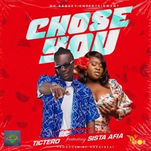 Chose You by Tictero feat. Sista Afia