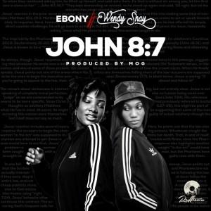 Audio: John 8:7 by Ebony & Wendy Shay