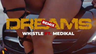 Dreams Remix by Whistle feat. Medikal