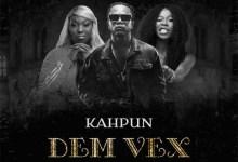 Dem Vex by Kahpun feat. Eno Barony & Freda Rhymz