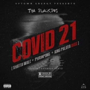 COVID 21 by Tha Blackboi
