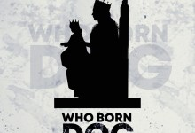 Who Born Dog by Tinny